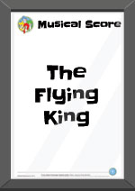 The Flying King Musical Score