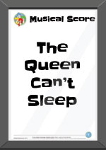 The Queen Can't Sleep Musical Score