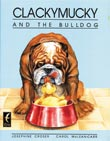 Clackymucky and the Bulldog [Book Cover]