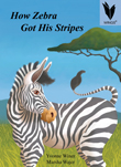 How Zebra Got His Stripes [Book Cover]